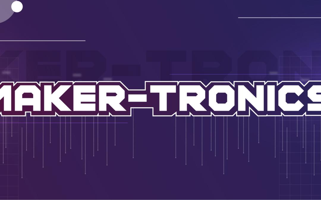 Maker-Tronics